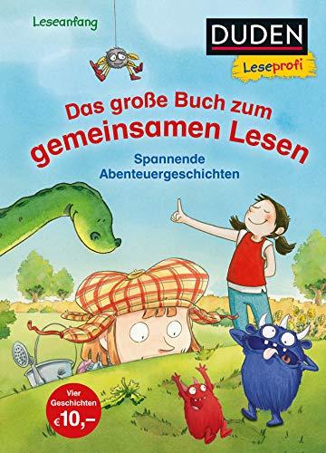 Duden Leseprofi – Das große Buch zum gemeinsamen Lesen: Spannende Abenteuergeschichten (DUDEN Leseprofi Erstes Lesen)