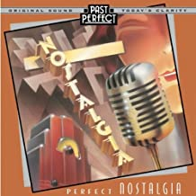 Perfect Nostalgia: Best Music of the 1920s 30s & 40s