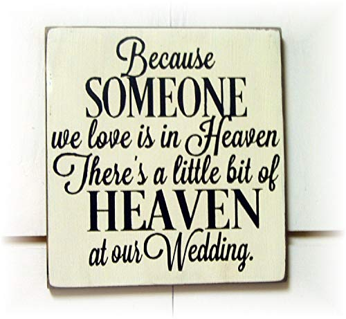 SIGNS Because Someone we Love is in Heaven There's a Little Bit of Heaven at Our Wedding Holzfigur