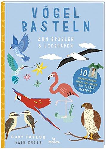 Vögel basteln: Zum Spielen & Liebhaben