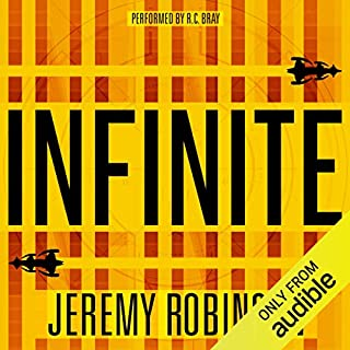 Infinite                   By:                                                                                                                                 Jeremy Robinson                               Narrated by:                                                                                                                                 R.C. Bray                      Length: 10 hrs and 21 mins     11,998 ratings     Overall 4.4