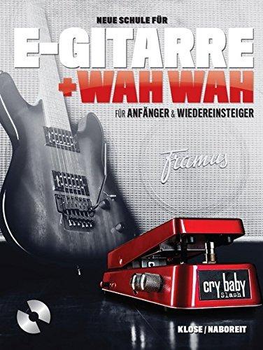 Neue Schule für E-Gitarre + Wah Wah! Für Anfänger und Wiedereinsteiger (Buch & CD) by Uwe Naboreit (2014-03-03)