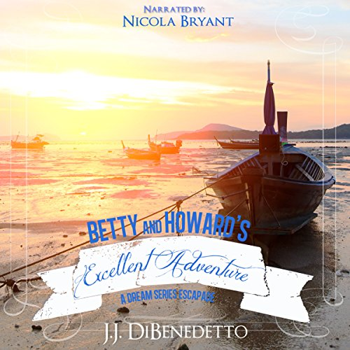 Betty and Howard's Excellent Adventure     A Dream Series Story              By:                                                                                                                                 J. J. DiBenedetto                               Narrated by:                                                                                                                                 Nicola Bryant                      Length: 1 hr and 10 mins     5 ratings     Overall 4.8