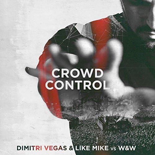 Dimitri Vegas, Like Mike & W&W