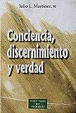 Conciencia, discernimiento y Verdad: 242 (ESTUDIOS Y ENSAYOS)
