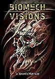 Andres Hurtado: Biomech Visions