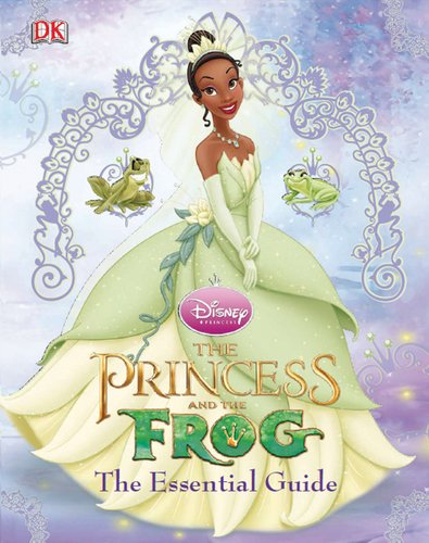 The Princess and the Frog: Essential Guide