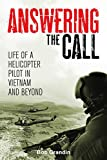 Answering the Call: Life of a Helicopter Pilot in Vietnam (English Edition)