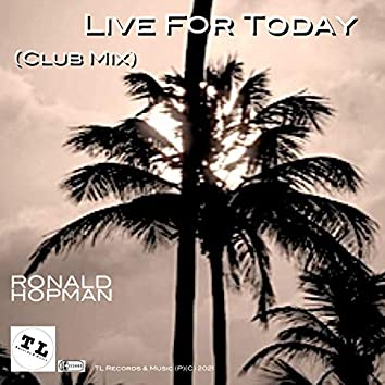 Live for Today (Club Mix)