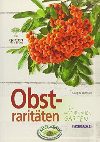Obstraritäten: im naturnahen Garten