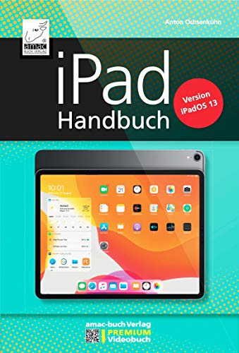 iPad Handbuch mit iPadOS 13 - PREMIUM Videobuch: Buch + 5 h Videotutorials - für alle iPads geeignet