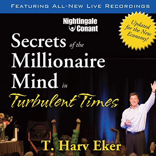 Secrets of the Millionaire Mind in Turbulent Times Audiobook By T. Harv Eker cover art