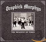 The Meanest of Times - Dropkick Murphys