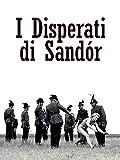 I Disperati di Sandór