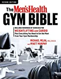 The Men's Health Gym Bible (2nd edition): Includes Hundreds of Exercises for Weightlifting and Cardio