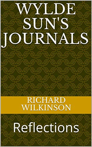 Wylde Sun's Journals: Reflections (English Edition)