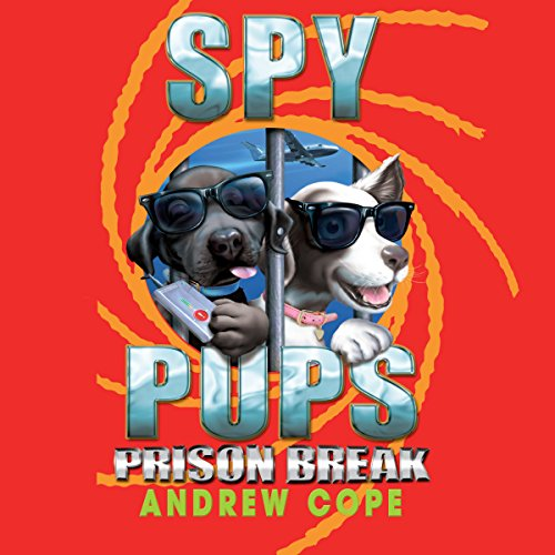 Spy Pups: Prison Break audiobook cover art