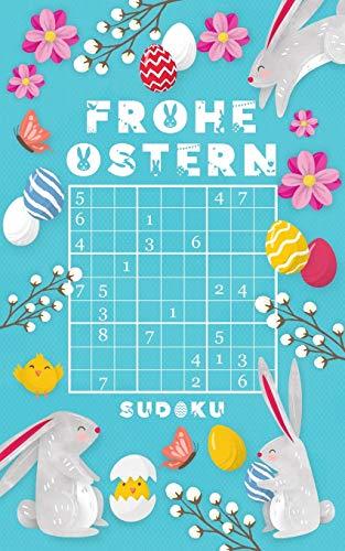 Frohe Ostern - Sudoku: 184 knifflige Rätsel | von leicht bis sehr schwer | kleines Rätselbuch | Ostergeschenk Für Erwachsene