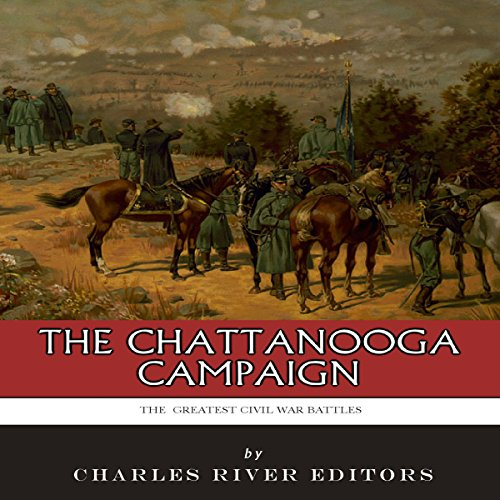 The Greatest Civil War Battles: The Chattanooga Campaign audiobook cover art