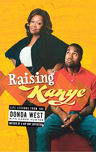 Raising Kanye: Life Lessons from the Mother of a Hip-Hop Superstar (English Edition)