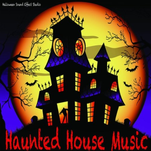 One Hour Haunted House Music by Halloween Sound Effects Studio on