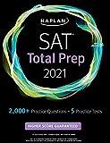 SAT Total Prep 2021: 5 Practice Tests + Proven Strategies + Online + Video (Kaplan Test Prep)