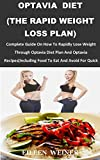 OPTAVIA DIET (THE RAPID WEIGHT LOSS PLAN): Complete Guide On How To Rapidly Lose Weight Through...