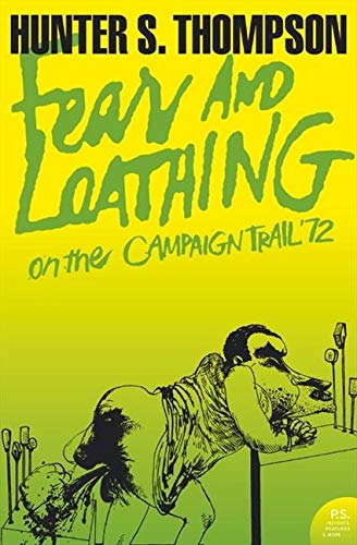 Thompson, H: Fear and Loathing on the Campaign Trail '72 (Harper Perennial Modern Classics)