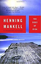 The Dogs of Riga by Henning Mankell (2004-04-13)