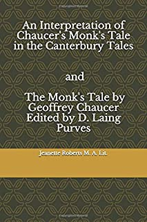 An Interpretation Of the Monk's Tale In the Canterbury Tales and The Monk's Tale by Geoffrey Chaucer