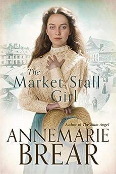 The Market Stall Girl by [AnneMarie Brear]