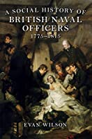 A Social History of British Naval Officers 1775-1815