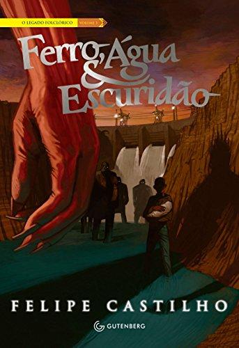 Ferro, Água & Escuridão (O legado folclórico Livro 3) (Portuguese Edition)