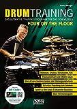Drum Training Four On The Floor: Das ultimative Trainingsprogramm für das Schlagzeug