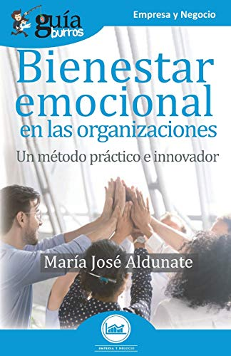 GuíaBurros Bienestar emocional en las organizaciones: Un método práctico e innovador: 118 ⭐