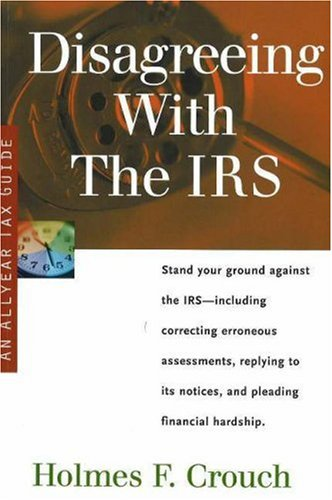 Disagreeing With the IRS: Tax Guide 503 (Series 500: Audits and Appeals)