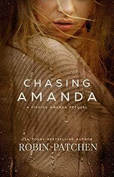 Chasing Amanda: A Finding Amanda Prequel by [Robin Patchen]