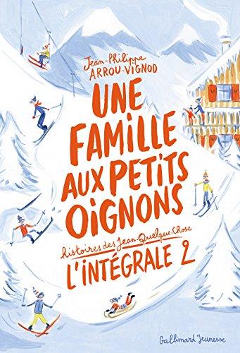 Une famille aux petits oignons - L'Intégrale 2 (Tomes 4 à 6): Des vacances en chocolat - La cerise sur le gâteau - Une belle brochette de bananes (Une ... oignons (L'Intégrale)) (French Edition)