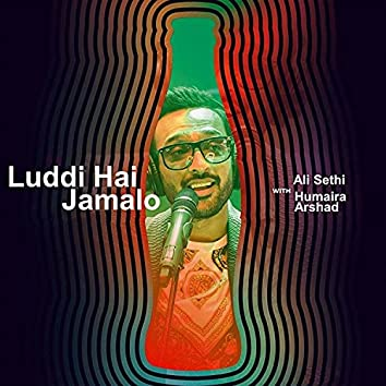 Luddi Hai Jamalo (Coke Studio Season 11)