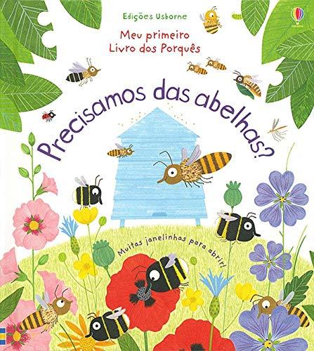 Meu primeiro livros dos porquês : Precisamos das abelhas?