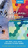 Moon Barcelona & Beyond: With Catalonia: Day Trips, Local Spots, Strategies to Avoid Crowds (Travel Guide) (English Edition)