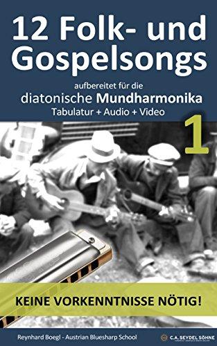 12 Folk- und Gospelsongs, aufbereitet für die diatonische Mundharmonika: Tabulatur +...