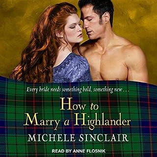 How to Marry a Highlander     The McTiernay Brothers, Book 8              Autor:                                                                                                                                 Michele Sinclair                               Sprecher:                                                                                                                                 Anne Flosnik                      Spieldauer: 10 Std. und 40 Min.     Noch nicht bewertet     Gesamt 0,0