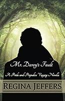 Mr. Darcy's Fault: A Pride and Prejudice Vagary Novella 1511778997 Book Cover