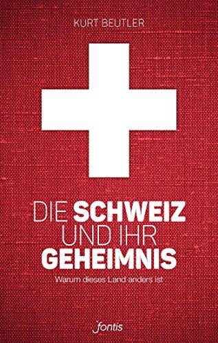 Die Schweiz und ihr Geheimnis: Warum dieses Land anders ist