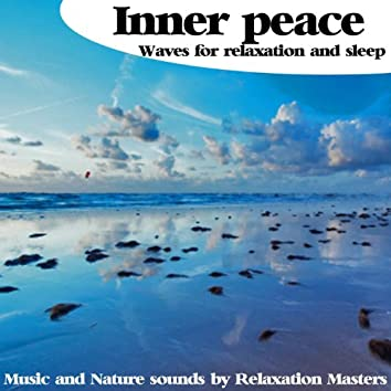 Inner Peace : Waves for Relaxation and Peace