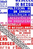 Políticas da imagem: Vigilância e resistência na dadosfera: 11