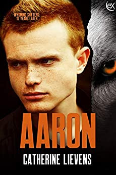 Aaron (Wyoming Shifters: 12 Years Later Book 11) by [Catherine Lievens]