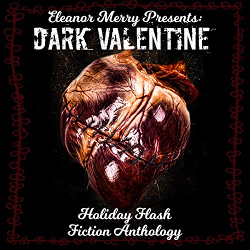 Dark Valentine: Holiday Flash Fiction Anthology cover art
