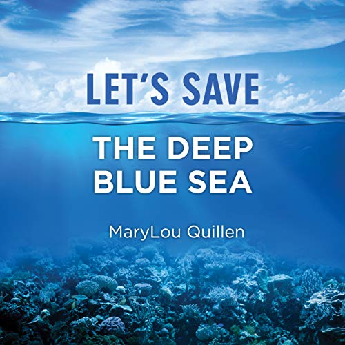 Let's Save the Deep Blue Sea: (For Kids Ages 7-10) (English Edition)